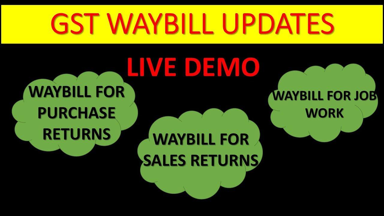 waybill update gstwaybill for purchase returns gst waybill for sales