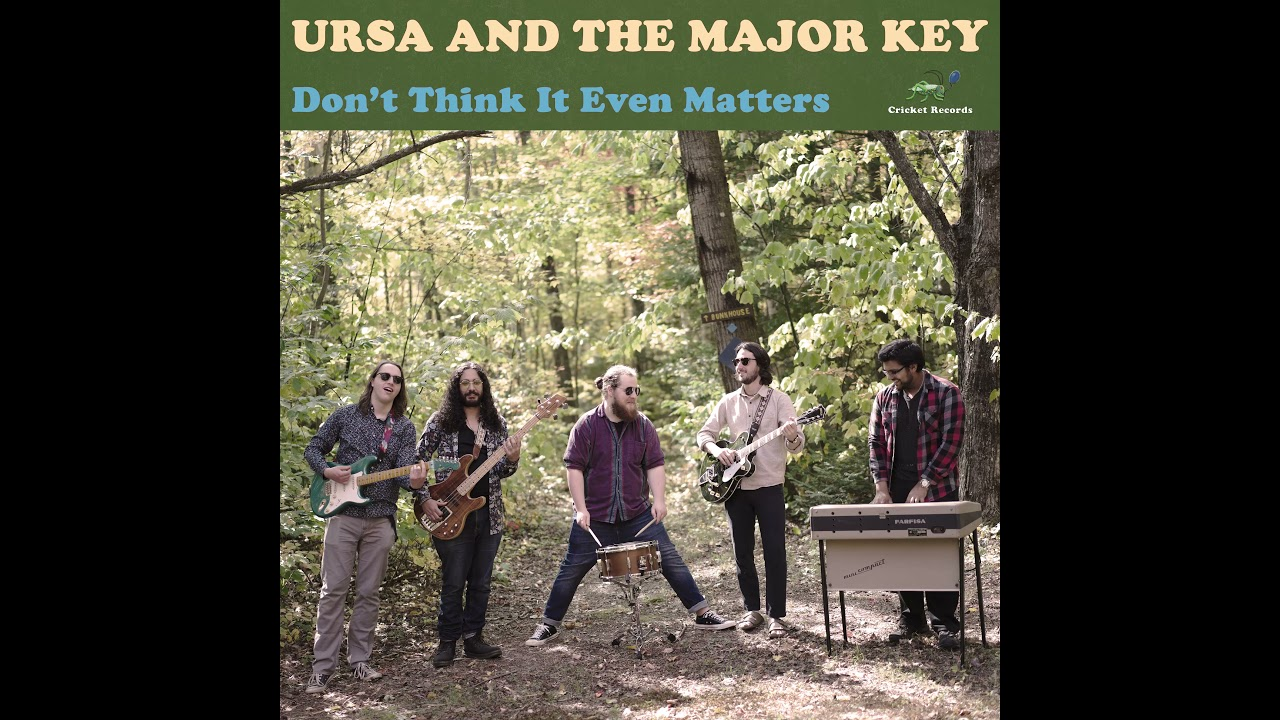 Ursa and the Major Key - Don't Think It Even Matters (sounds like The Beatles, The Byrds)