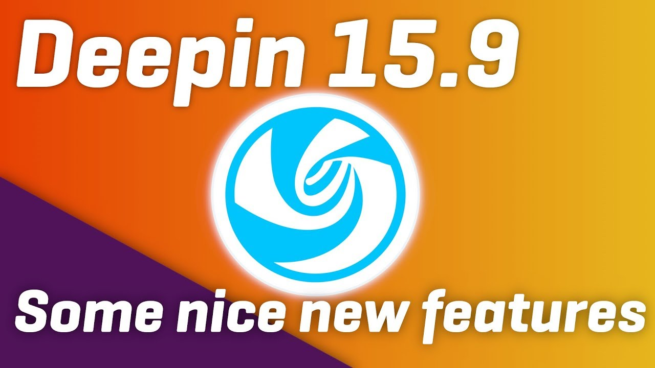 DEEPIN Linux 15 9 - NEW FEATURES: touch support, power management