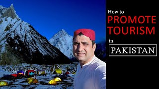 How to Promote Tourism in Pakistan? Tourists K Problems Kia Hai?