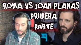 ROMA GALLARDO VS JOAN PLANAS PRIMERA PARTE