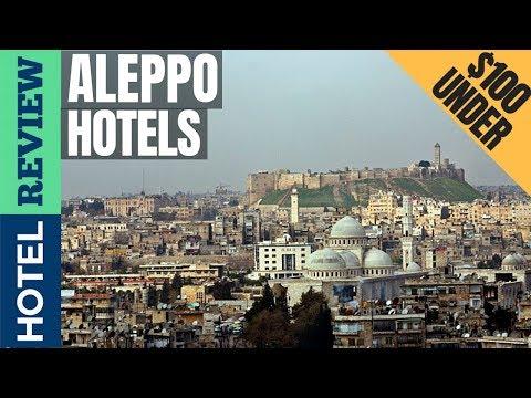 ✅Aleppo: Best Hotels In Aleppo (2019) [Under $100]