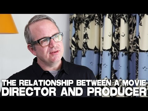 The Relationship Between A Movie Director And Producer by Ted Hope