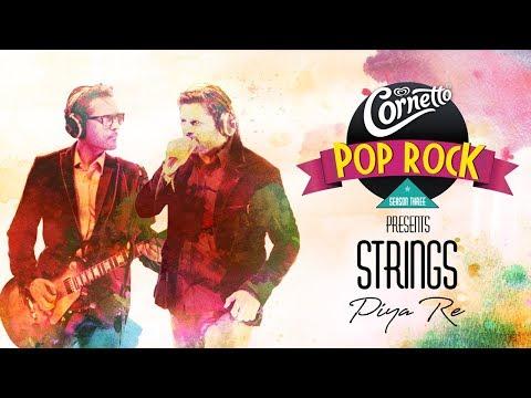 Piya Re By Strings #CornettoPopRock3