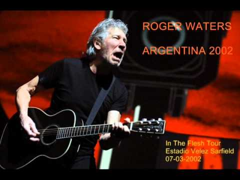 04 - Get Your Filthy Hands Off My Desert - Roger Waters (Argentina 2002)