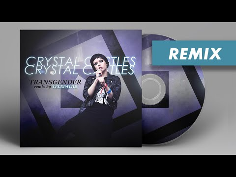 Crystal Castles - Transgender (Telepaths Remix)