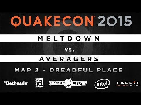 Meltdown vs. Averagers - Map 2 - Dreadful Place (QUAKECON 2015 TDM)