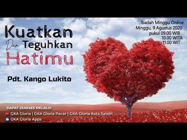 Kebaktian Umum - Pdt. Kango Lukito - Kuatkan dan Teguhkan Hatimu - 09 Agustus 2020