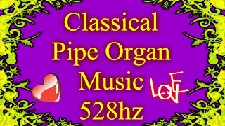 79 Minutes of Beautiful Organ Music (528hz)