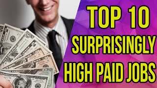 Top 10 Surprisingly High Paid Jobs