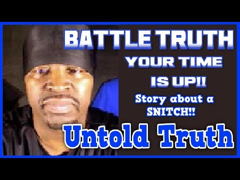 Battle Truth and his deleted time has come to an end…The Untold Truth