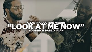 [3.04 MB] Hoodrich Pablo Juan - Look At Me Now (Official Music Video) @AZaeProduction x @JerryPHD