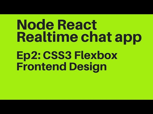 Ep2: Use CSS3 Flexbox to Theming front-end React Messenger  Chat App