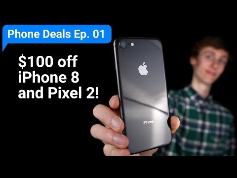 $100 off iPhone 8 and Pixel 2! | Phone Deals Ep. 01