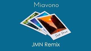 Miavono - Just Drive (JMN Remix)[Version 1]