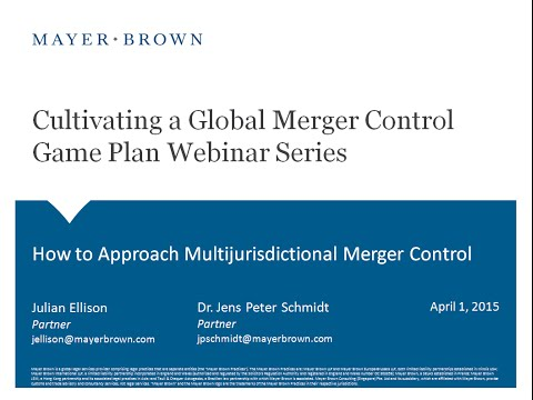 Mayer Brown - How to Approach Multijurisdictional Merger Control