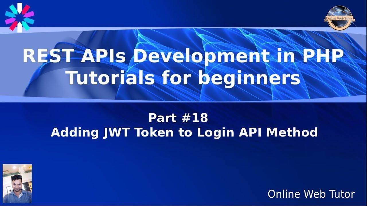 Learn Php Rest Api Development With Jwt Token For Beginners 18 Prepare Jwt Token Login Api Method Youtube