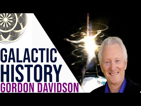 Gordon Asher Davidson: Ascension, Galactic History Overview & The Next Step