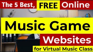 Best Free Online Music Game Websites for Virtual Music Class