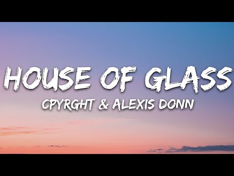 Cpyrght Alexis Donn - House Of Glass 7clouds Release