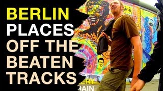 Berlin is Huge : 10 places off the beaten tracks !