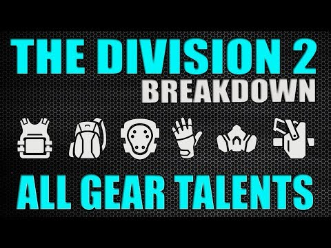 The Division 2 - ALL GEAR TALENTS/PERKS EXPLAINED