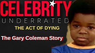 Celebrity Underrated - The Gary Coleman Story