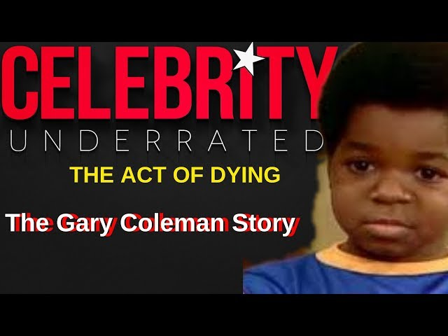 The Gary Coleman Story - The Act Of Dying
