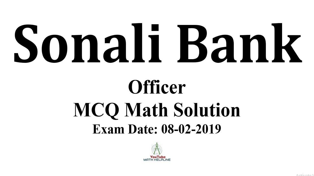 Sonali Bank Post:Officer (FF) MCQ Math Exam Date: 08-02