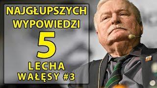 5 najgłupszych wypowiedzi Lecha Wałęsy #3