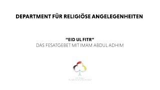 EID UL FITR 2018  - Das Festgebet mit Imam Abdul Adhim