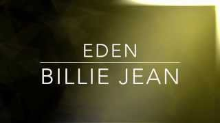 Billie Jean [Cover]- EDEN (Lyrics)
