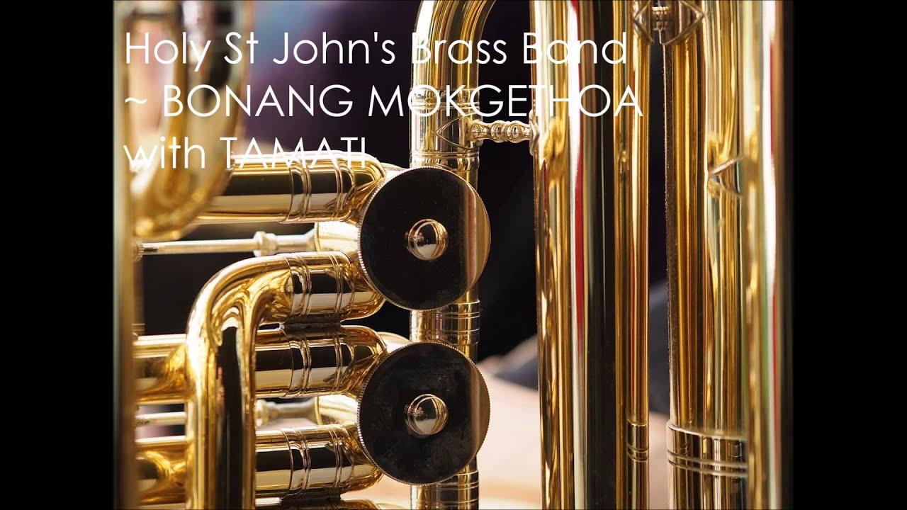 Download Holy St. John's Brass Band x Tamati - Bonang Mokgethoa