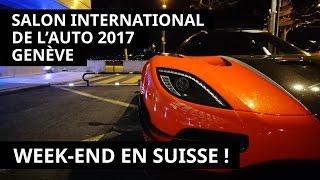 ROAD TRIP EN SUISSE : Salon International de l'auto 2017 à GENÈVE