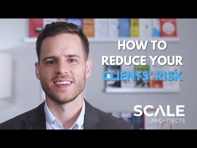 How Reducing Your Clients' Risk is Key to Selling Uncertain Times