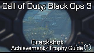 Call of Duty Black Ops 3 - Crackshot Achievement/Trophy Guide