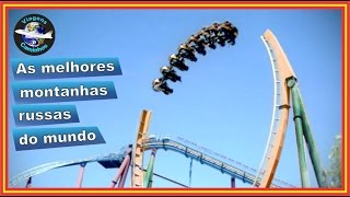 Melhores montanhas russas do mundo (best roller coasters in the world)