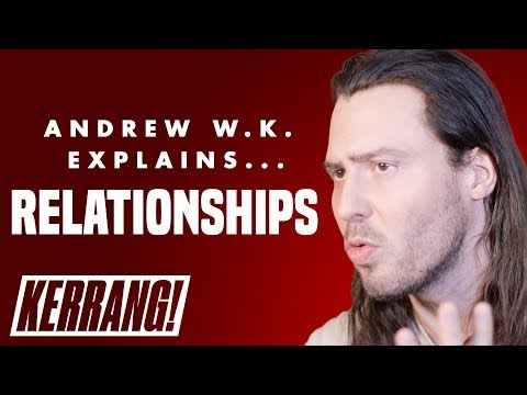 Andrew W.K.'s Life Lessons: Relationships And Break-Ups