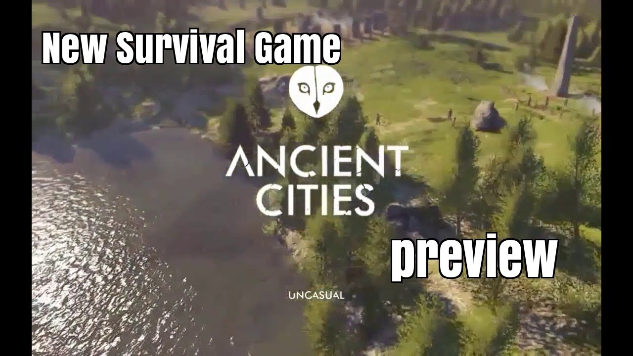 Ancient Cities New Survival Game Coming Soon Preview In