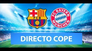 (SOLO AUDIO) Directo del Barcelona 2-8 Bayern Munich en Tiempo de Juego COPE