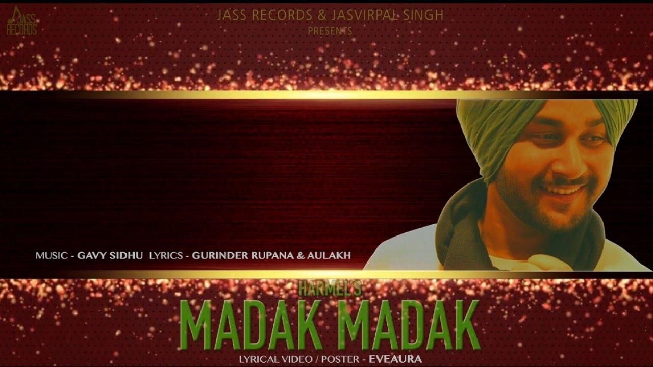 Madak Madak Full Song Harmel Ft Gavy Sidhu New Punjabi
