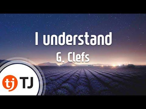 [TJ노래방] I understand - G. Clefs / TJ Karaoke