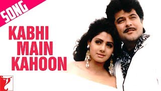 Kabhi Main Kahoon Song | Lamhe | Anil Kapoor | Sridevi