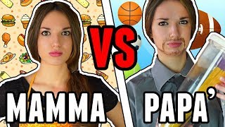 Mamma vs Papà....( Mom vs Daddy)