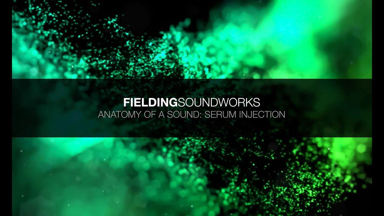 Fielding SoundWorks - Anatomy Of A Sound: Serum Injection