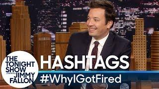 Hashtags: #WhyIGotFired