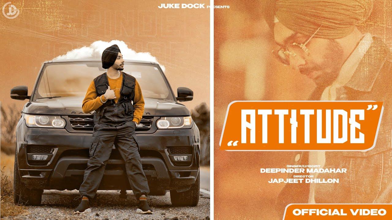 Attitude : Deepinder Madahar (Official Video) Gill Saab | Latest Punjabi Song 2021 | Juke Dock