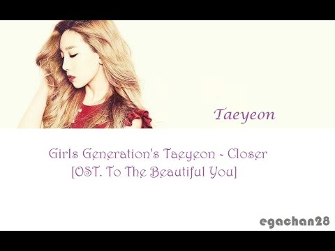 Free Download Taeyeon - Closer (to The Beautiful You Ost.) [han-rom-eng Colorcoded Lyrics] By Egachan28 Mp3 dan Mp4
