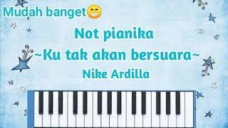 Not pianika KU TAK AKAN BERSUARA-Nike Ardila || Pianika tutorial