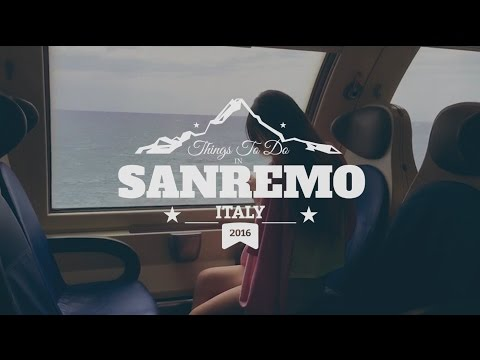 THINGS TO DO IN SANREMO ITALY